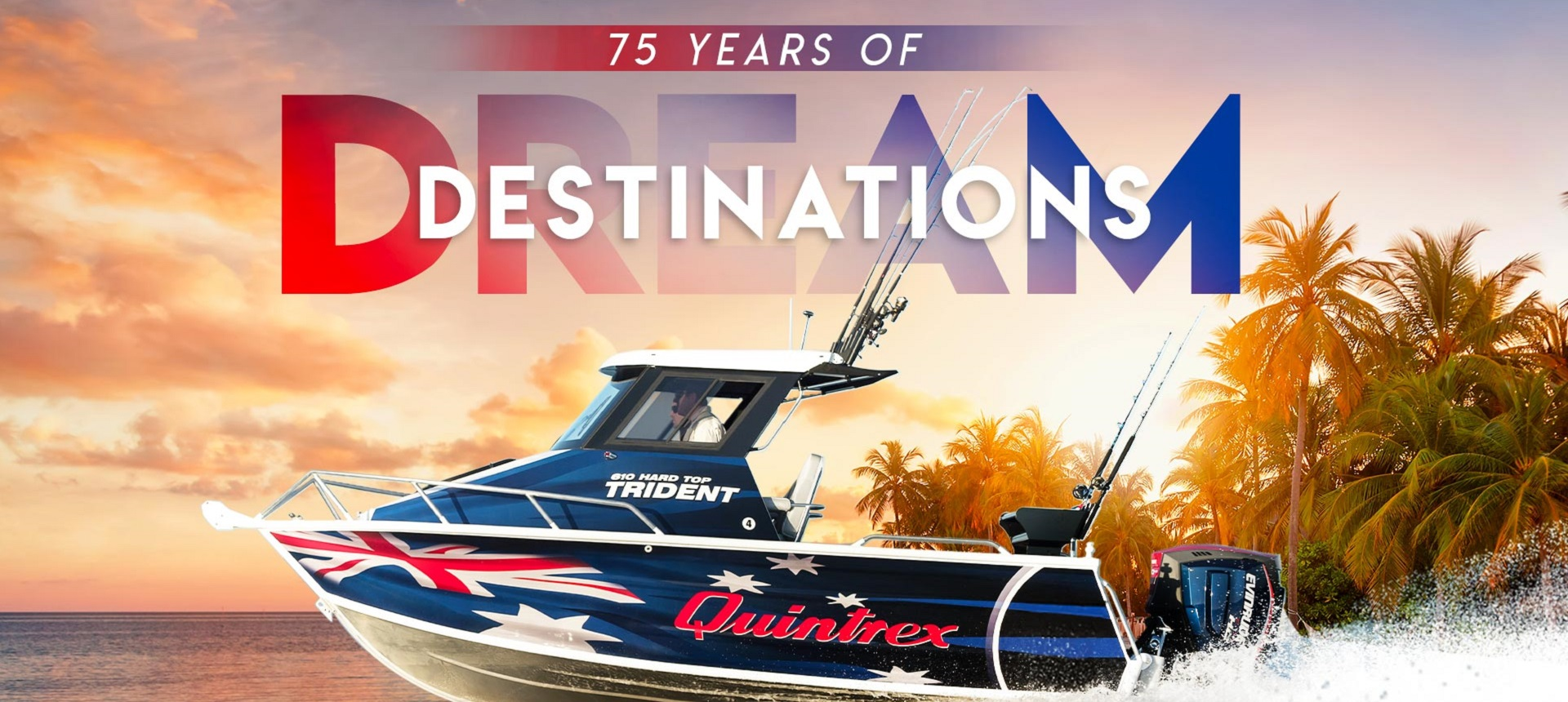 75 Years of Dream Destinations with Quintrex